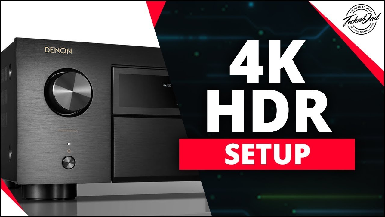 How To Setup 4K HDR on Denon AVR-X6500H, X4500H, X3500H, X2500H, X1500H,  X8500H