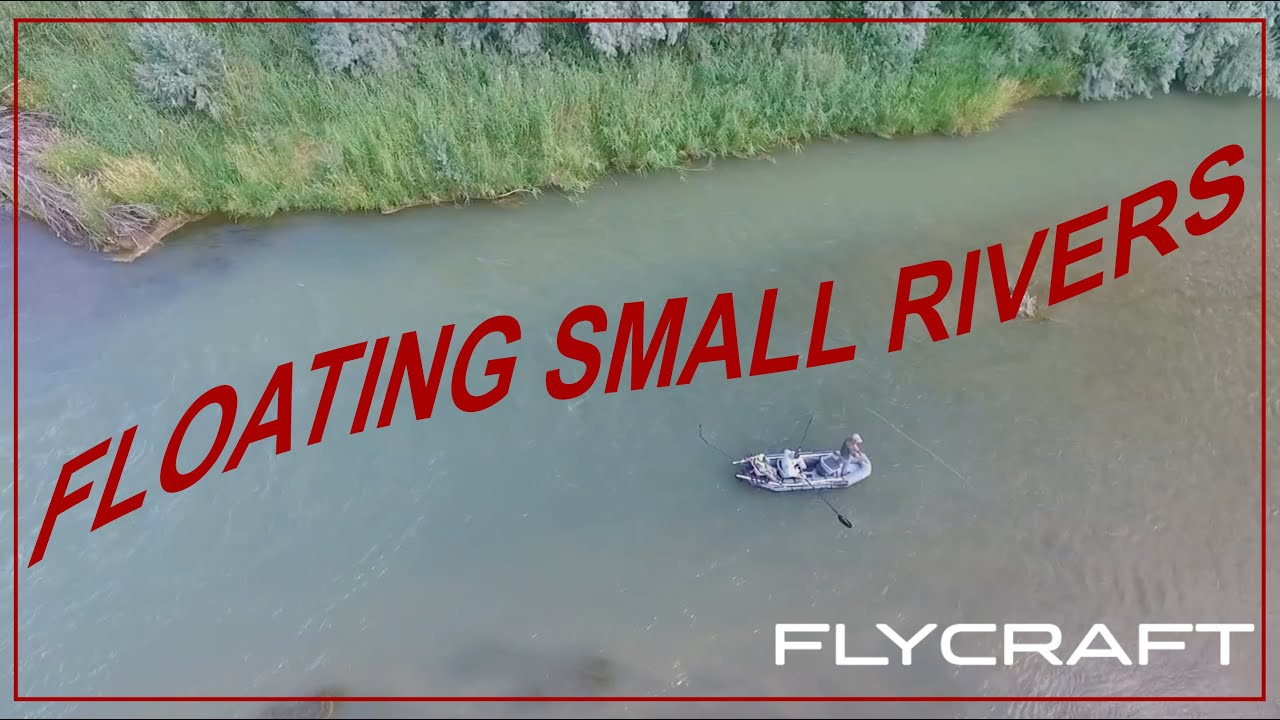 floating small rivers in the flycraft stealth youtube