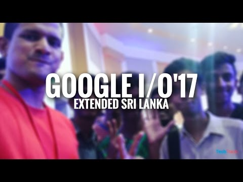 Google IO 2017 Extended Sri Lanka
