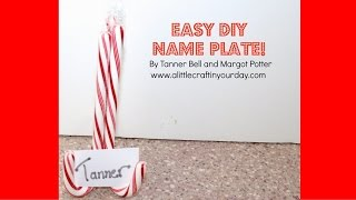 Diy Candy Cane Name Holder  Feat  Margot Potter!