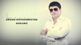 Arman Hovhannisyan   Aghjiks