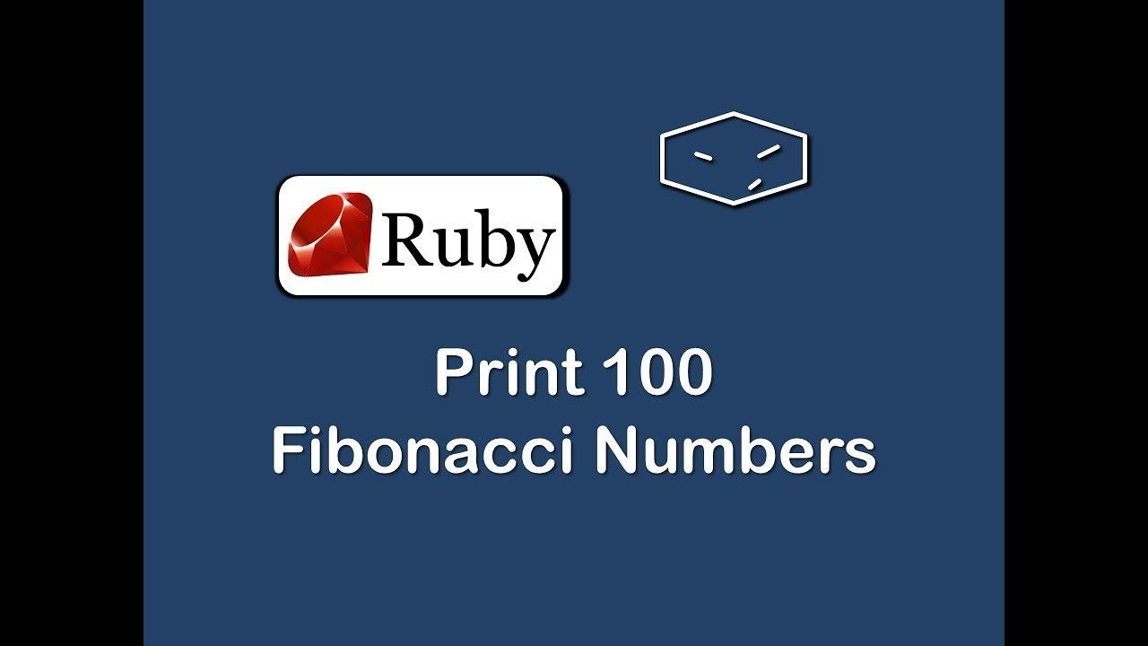 print 100 fibonacci numbers in ruby