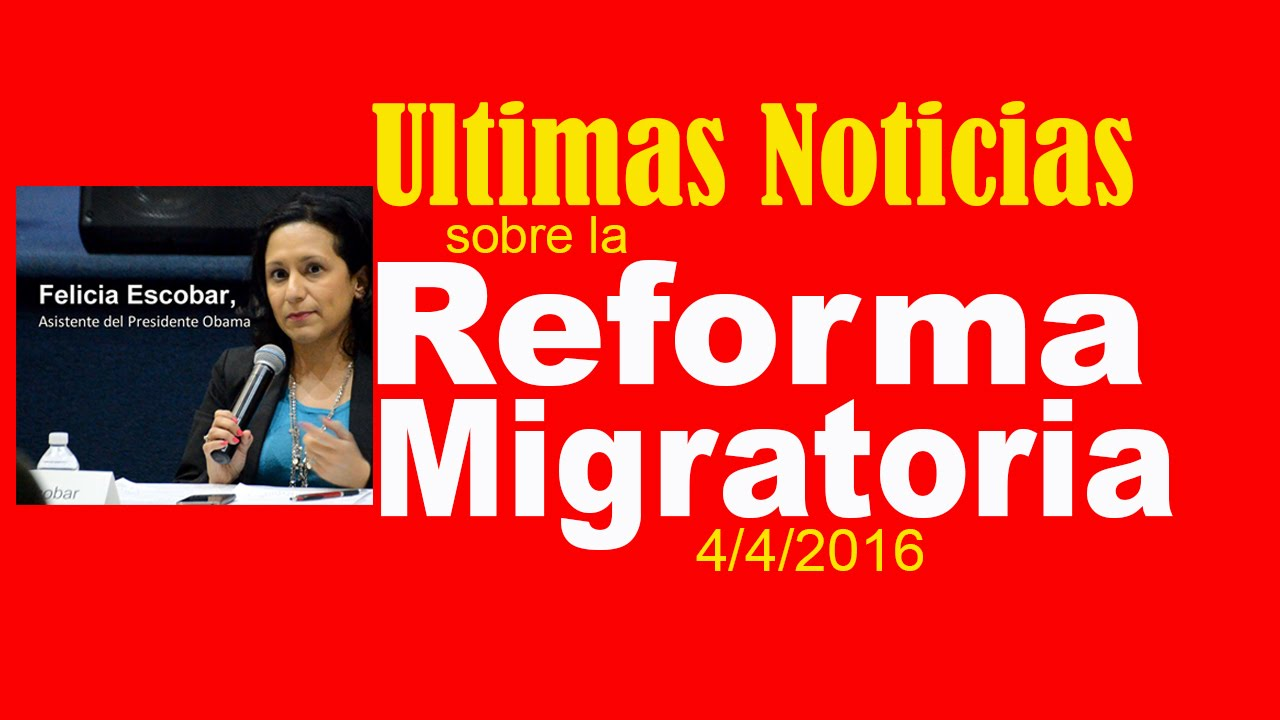 Ultimas noticias sobre la reforma migratoria 2016 youtube for Ultimas noticias dela farandula