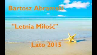 Bartosz Abramski - Letnia miłość (Official Audio) Lato 2015