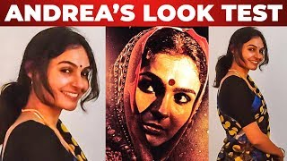 Andrea's Look test for Chandra in VadaChennai | Andrea Jeremiah | TT 292
