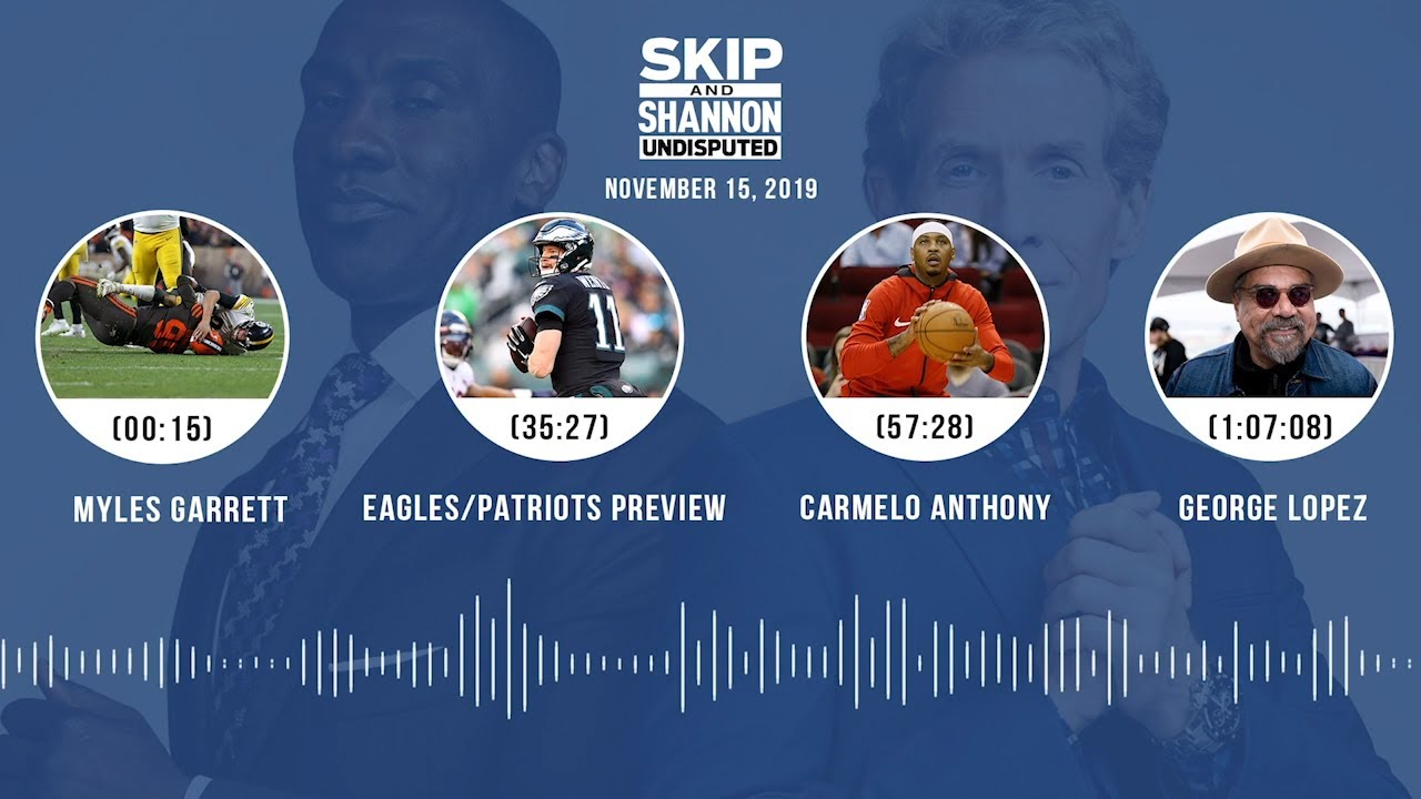 Myles Garrett, Eagles/Patriots, Carmelo Anthony, George Lopez Audio Podcast