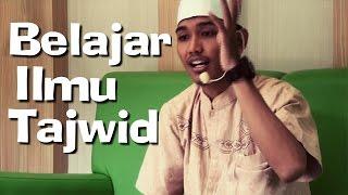 Belajar Ilmu Tajwid - (Makhorijul Huruf 01)  - Ustadz Ibrohim
