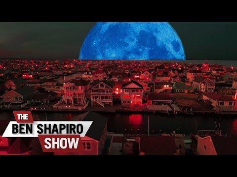 Bad Moon Rising  The Ben Shapiro Show Ep 495