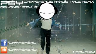 Psy - Gangnam Style (Crypehead's Hardstyle Remix) [Hardstyle]
