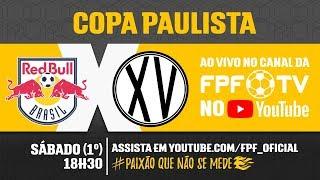 Red Bull 0 x 1 XV de Piracicaba - Copa Paulista 2018