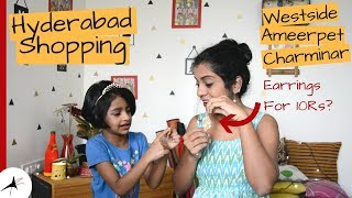 Hyderabad Shopping Haul From Ameerpet, Charminar, Westside | Arpitharai