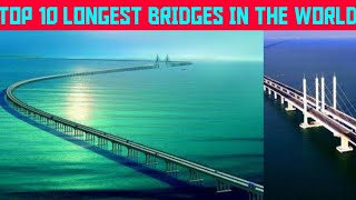 Top 10 longest bridges in the world ||#top10#top10king