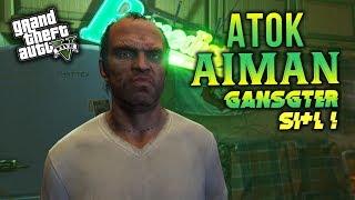ATOK Aiman Gangster Si*l~!! - (GTA 5 Malaysia) GTA 5 Story Mode Walkthrough Gameplay | Part 5