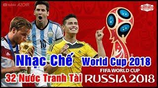 Nhạc Chế World Cup 2018 | 32 Nước Tranh Tài Tại World Cup 2018 | Hay Độc Lạ