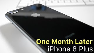 iPhone 8 Plus - 1 Month Later