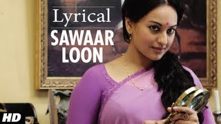 Sawaar Loon Lootera Song With Lyrics | Ranveer Singh, Sonakshi Sinha