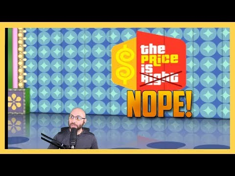 The Price Is Right... NOPE.