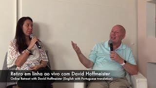 Um Curso em Milagres, Retiro em linha com David Hoffmeister Parte 4 (English and Portuguese)