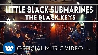 Repeat youtube video The Black Keys - Little Black Submarines [Official Music Video]