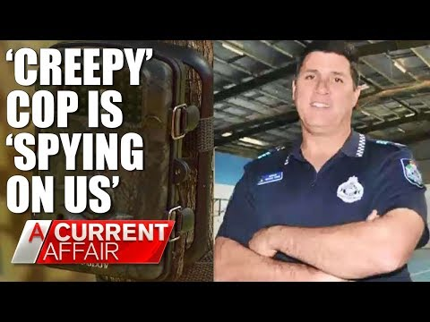 Neighbours claim 'creepy' cop is 'spying on us' | A Current Affair Australia