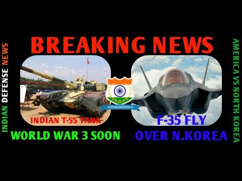 Latest indian defense news Breaking News World War 3 soon American F35 fly over North Korea,