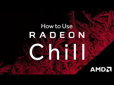 Radeon™ Software: How-To Use Radeon™ Chill