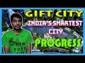 Progress of GIFT(Gujarat International Finance Tec-City) 2018||GIFT City status, GIFT City In Detail