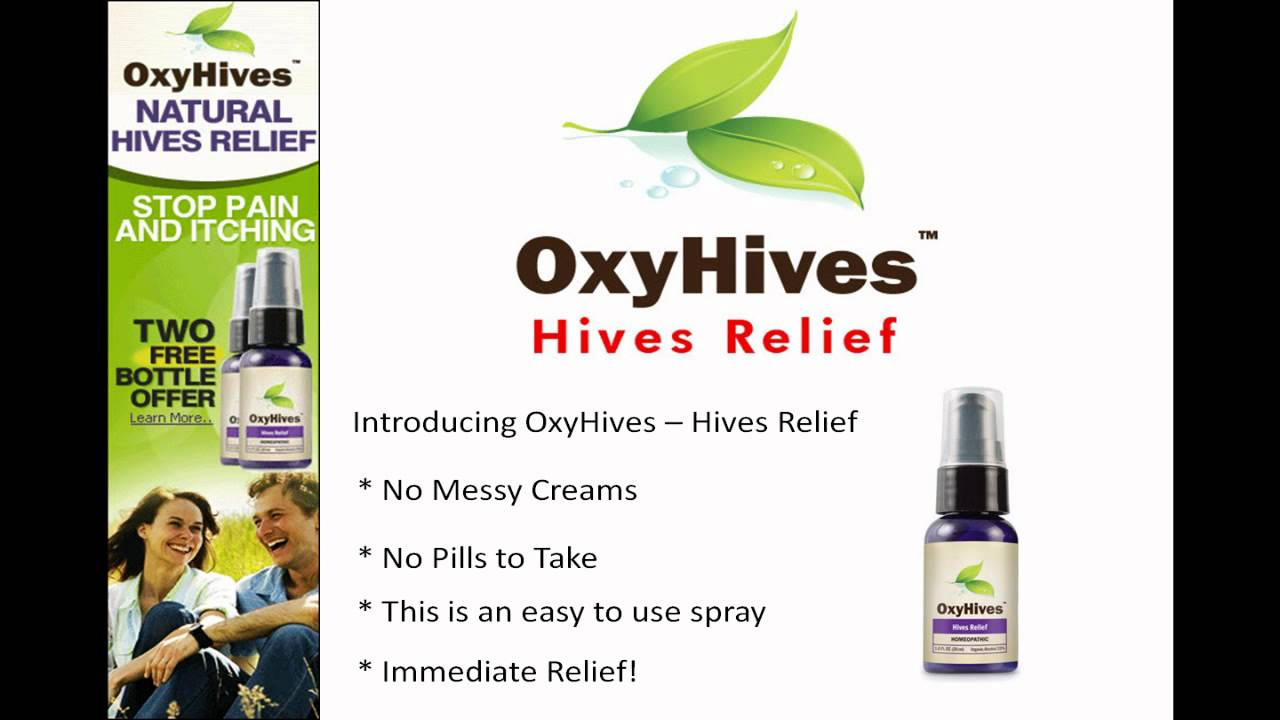 Oxyhives And Oxyhives Relief For The Treatment Of Hives Youtube