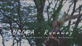 AURORA - Runaway I (Sape' Cover - Uyau Moris)