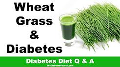 Is Wheatgrass Good For Diabetes?