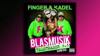 Finger & Kadel - Blasmusik (Talstrasse 3-5 Rework)