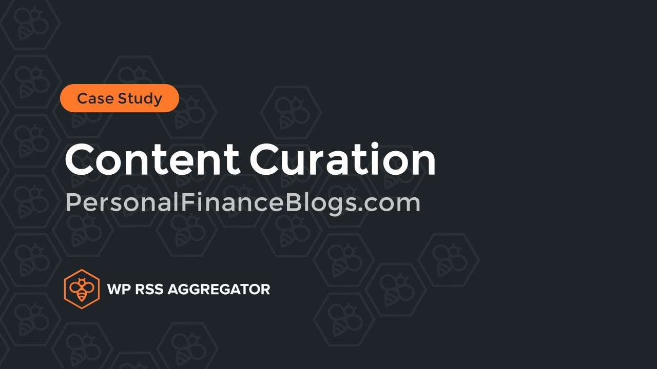 A Content Curation Case Study - Building Trust and Credibility in Your Niche with WP RSS Aggregator