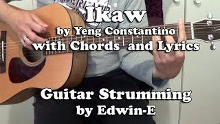 Ikaw by Yeng Constantino Guitar Strumming with Chords and Lyrics