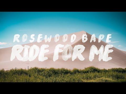 Rosewood Bape ft. PnB Rock - Ride 4 Me