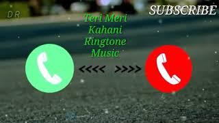 Teri meri kahani ringtone new latest fresh