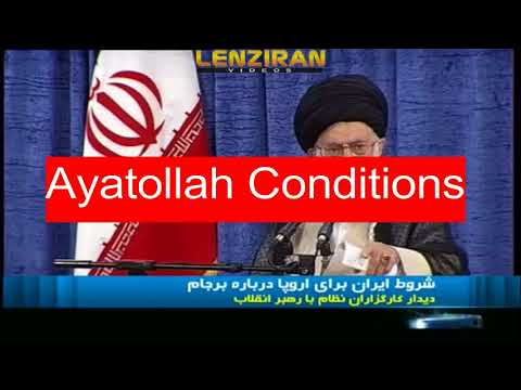 Ayatollah Khamenei conditions for EU for  remaining in JCPOA and EU reaction