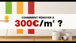 Comment rénover à 300€/m² ? Le live !