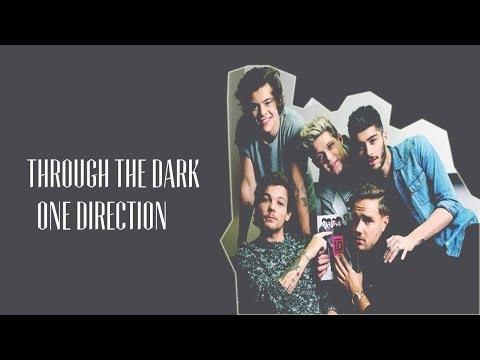 Through the dark One direction Lyrics