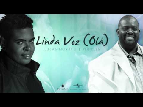 Lucas Morato - Linda Voz (Olá) - Part. Esp.: Péricles (CD Muito Prazer)