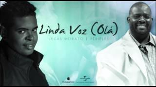 Lucas Morato - Linda Voz (Olá) - Part. Esp.: Péricles (CD Muito Prazer) thumbnail