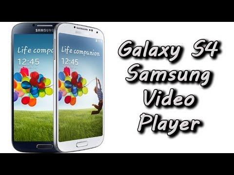 Galaxy S4 Samsung Video Player