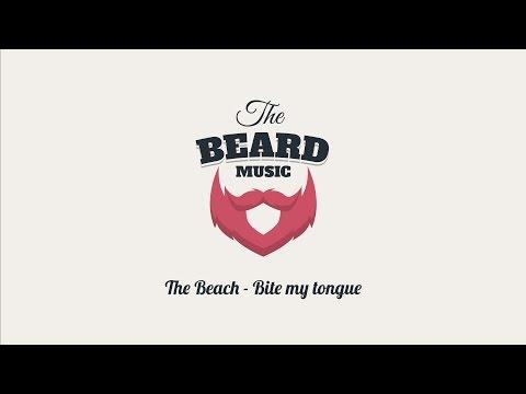 The Beach - Bite my tongue