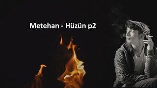 Metehan - Hüzün p2 (Lyric Video) 2016