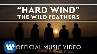The Wild Feathers - Hard Wind [Official Music Video]