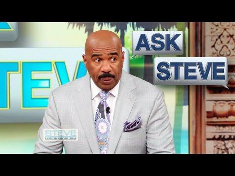 Ask Steve: You are delusional! || STEVE HARVEY