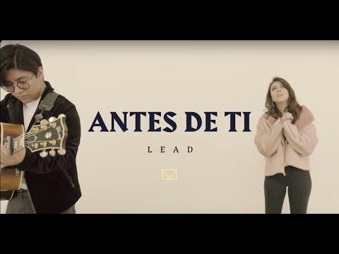 LEAD - Antes de ti (Videoclip Oficial)