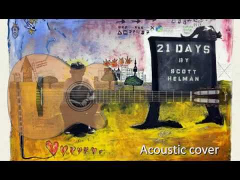 Scott Helman - 21 days (acoustic cover)