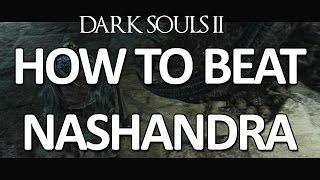 Dark Souls II - Nashandra + Throne Watcher/Defender Easy Kill