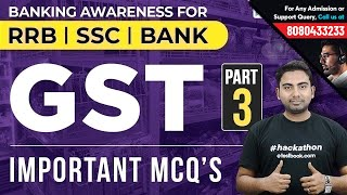 Banking Awareness | Gst Part 3 | Mcq's On Goods & Service Tax For Rrb, Ssc & Bank Exams