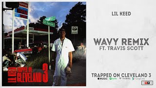 """Lil Keed - """"Wavy [Remix]"""" Ft. Travis Scott (Trapped On Cleveland 3)"""